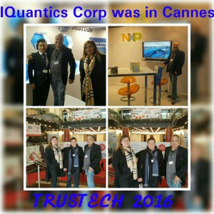 "IQuantics Corp was present in Cannes ""TRUSTECH 2016"""